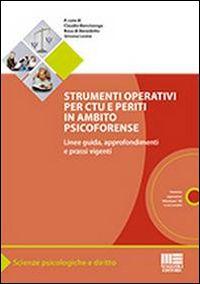 Strumenti operativi per CTU e periti in ambito Psicoforense